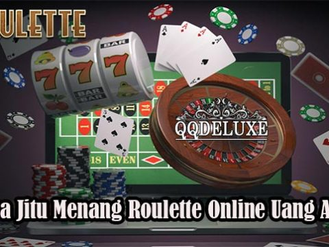 Cara Jitu Menang Roulette Online Uang Asli